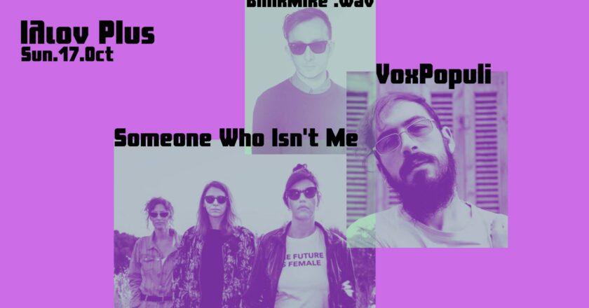 Someone Who Isn't Me x VoxPopuli x Blinkmike.wav @ ILION PLUS